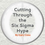 Cutting Through the Six Sigma Hype