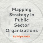 Mapping Strategy in Public Sector Organizations