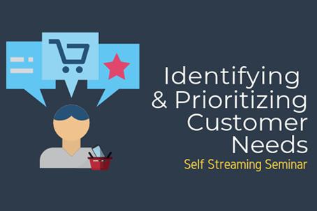 Identifying and prioritizing customer needs